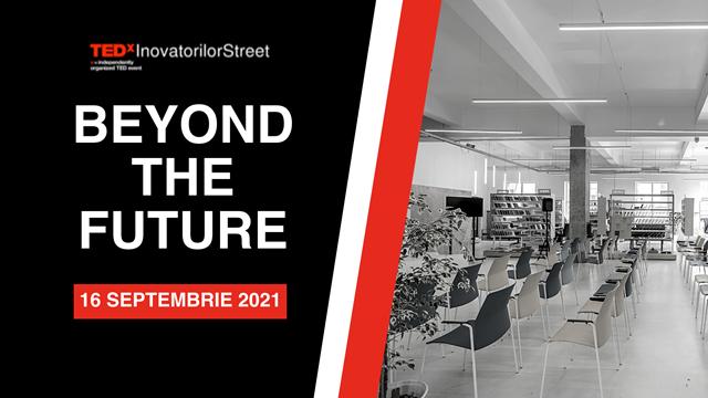 Beyond the Future, primul eveniment marca TEDxInovatorilorStreet, ii indeamna pe romani la inovatie